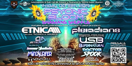 Psyonic Bloom w/ Etnica Pleiadians Innerstate Supernatural! Fri Oct 18 2019