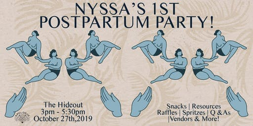 Nyssa's 1st Postpartum Party