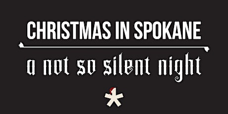 ONE* North Christmas in Spokane - A Not So Silent Night tickets