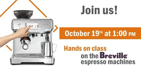 October 19th: Hands on Brewing with Breville® Espresso Machines tickets