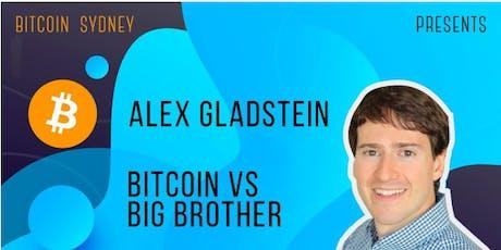 ALEX GLADSTEIN - Bitcoin vs Big Brother tickets