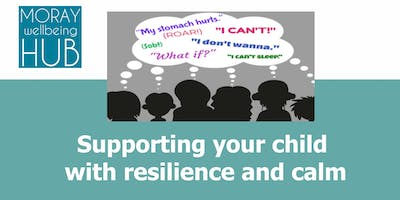Supporting your child with resilience and calm, November 23rd, 10-1pm, Elgin.