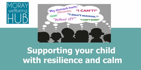 Supporting your child with resilience and calm, November 23rd, 10-1pm, Elgin. tickets