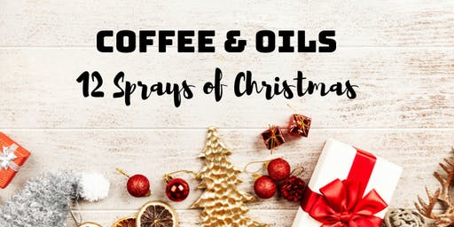 Coffee and Oils: 12 Sprays of Christmas