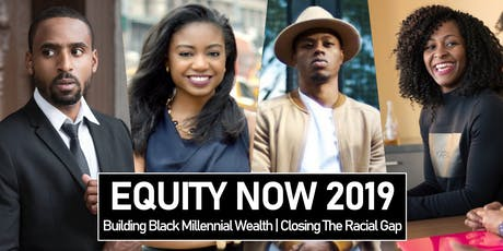 Equity Now 2019 | Building Black Millennial Wealth, Closing The Racial Gap tickets