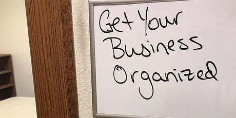 """""""Get Your Business Organized: S-Corps, LLCs and More."""" tickets"""