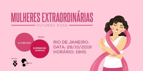 [RIO DE JANEIRO/RJ] Outubro Rosa - Mulheres Extraordinárias ingressos