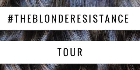 #theblonderesistance Tour tickets