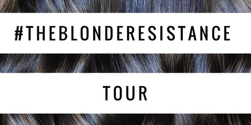 #theblonderesistance Tour