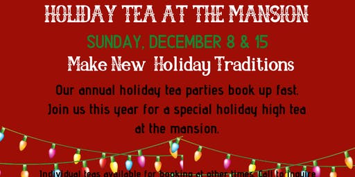 Holiday Tea at the Mansion