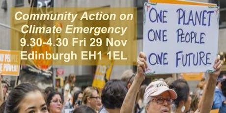 Community Action on Climate Emergency 9.30am - 4.30pm Fri 29 Nov, Edinburgh tickets