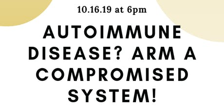 AutoImmune Disease? Arm a Compromised System! tickets