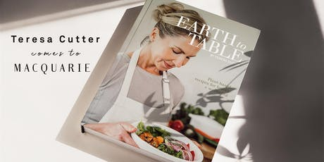 Teresa Cutter, The Healthy Chef comes to Macquarie tickets