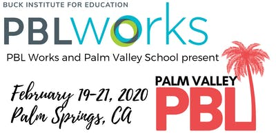 Palm Valley PBL February Institute (presented by PBL Works)