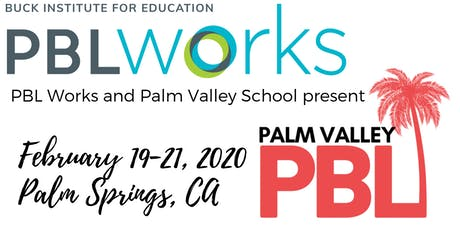 Palm Valley PBL February Institute (presented by PBL Works) tickets