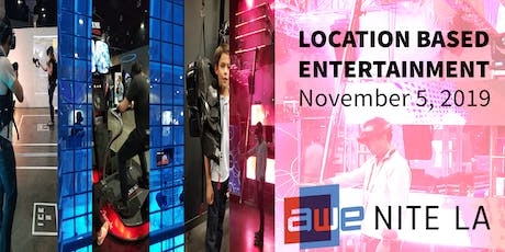 AWE Nite LA:  Immersive Technology for Location Based Entertainment tickets