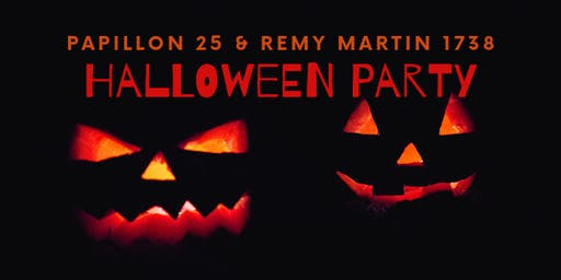 Papillon 25 Restaurant & Remy Martin 1738: Halloween Party