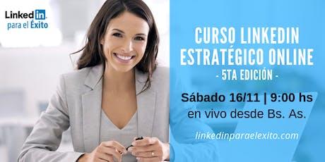 LinkedIn Estratégico ONLINE - 5ta edición entradas