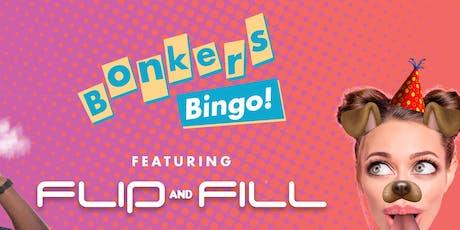 Bonkers Bingo Gateshead Feat Flip N Fill tickets