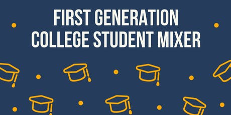 First Generation College Student Mixer tickets