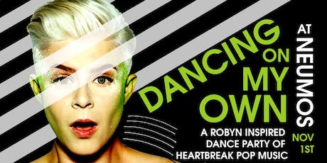 Dancing on my Own - A Robyn Inspired Dance Party! tickets