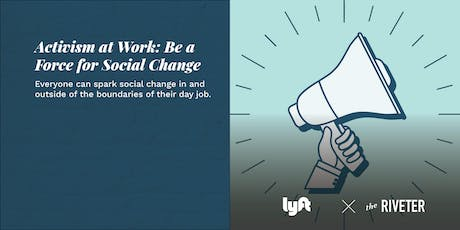 Activism at Work: Be a Force for Social Change In Your Job | Capitol Hill tickets