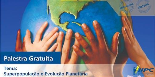 Palestra - Superpopulação e Evolução Planetária