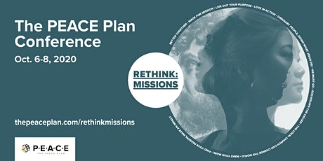 The PEACE Plan Conference, RETHINK: Missions 2020 tickets