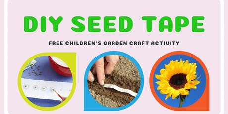 DIY Seed Tape - Children's garden activity tickets