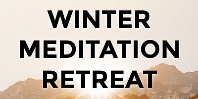 Winter Week-long Meditation Retreat