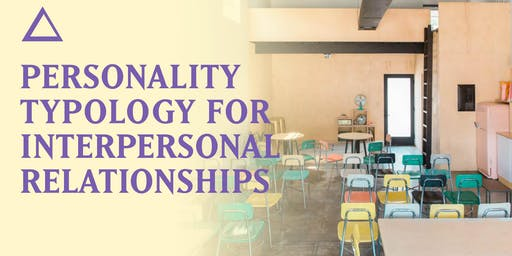 Personality Typology for Interpersonal Relationships