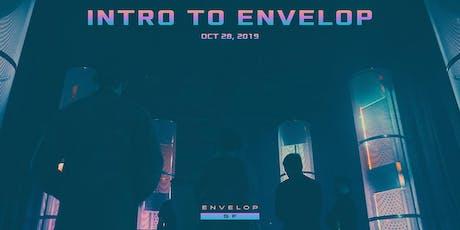 Intro to Envelop tickets