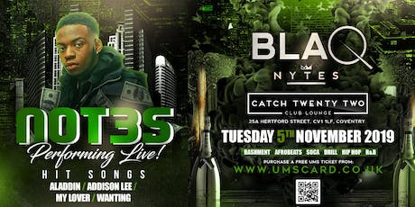 BLAQ NYTES - NOT3S LIVE tickets