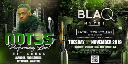 BLAQ NYTES - NOT3S LIVE