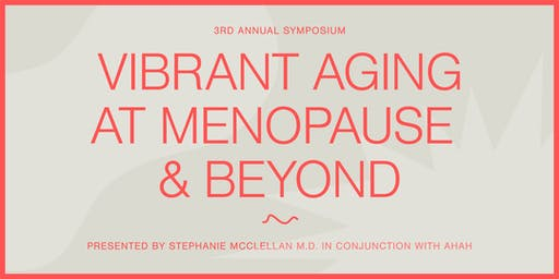 Vibrant Aging at Menopause & Beyond