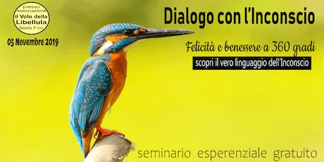 Dialogo con l'Inconscio - felicità e benessere a 360 gradi biglietti