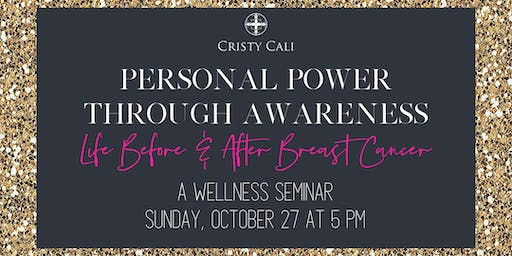 Personal Power Through Awareness: Life Before & After Breast Cancer