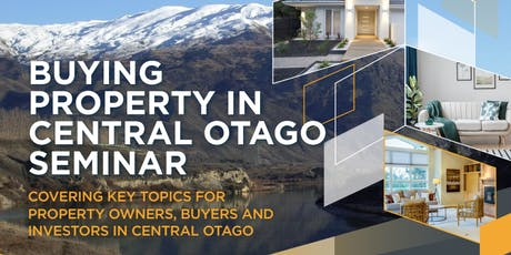 Buying property in Cromwell & Central Otago Seminar tickets