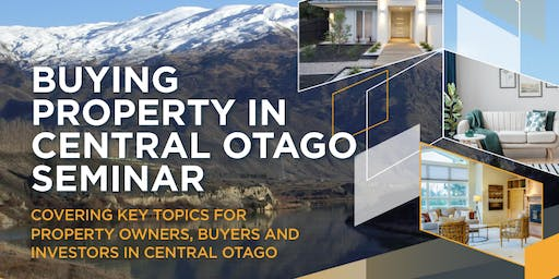 Buying property in Cromwell & Central Otago Seminar