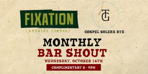 Free Bar Shout! Fixation Brewing & Gospel Solera Rye