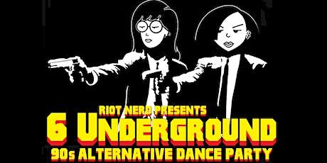 6 Underground: 90's Alternative Dance Party tickets
