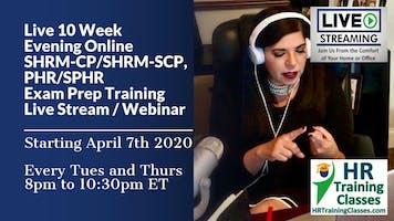 10 Week LIVE Evening Online PHR, SPHR, SHRM-CP  SHRM-SCP Exam Prep Webinar