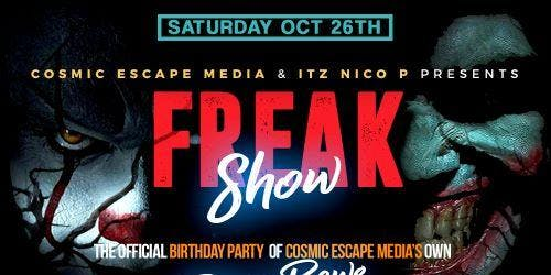 Halloween / Freak Show / Saturday October 26th