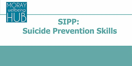 SIPP: Suicide Prevention Skills. February 25th, 9am-12.30pm, Forres / Findhorn tickets