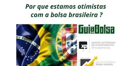 Porque estamos otimistas com a Bolsa Brasileira?  bilhetes