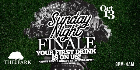 Your First Drink Is On Us! Sunday Night Finale at The Park at 14th! tickets