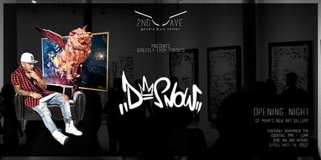 MIAMI GRAND OPENING - DSnow Art Show at 2nd Avenue Gallery tickets