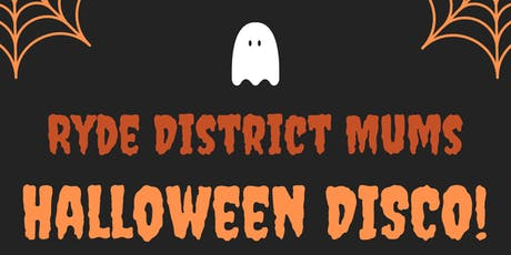 Ryde District Mums Halloween Disco! tickets