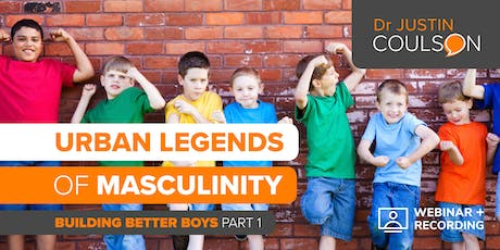 Urban Legends of Masculinity | Building Boys Part 1 tickets