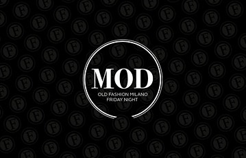 VENERDI | OLD FASHION | MOD NIGHT biglietti